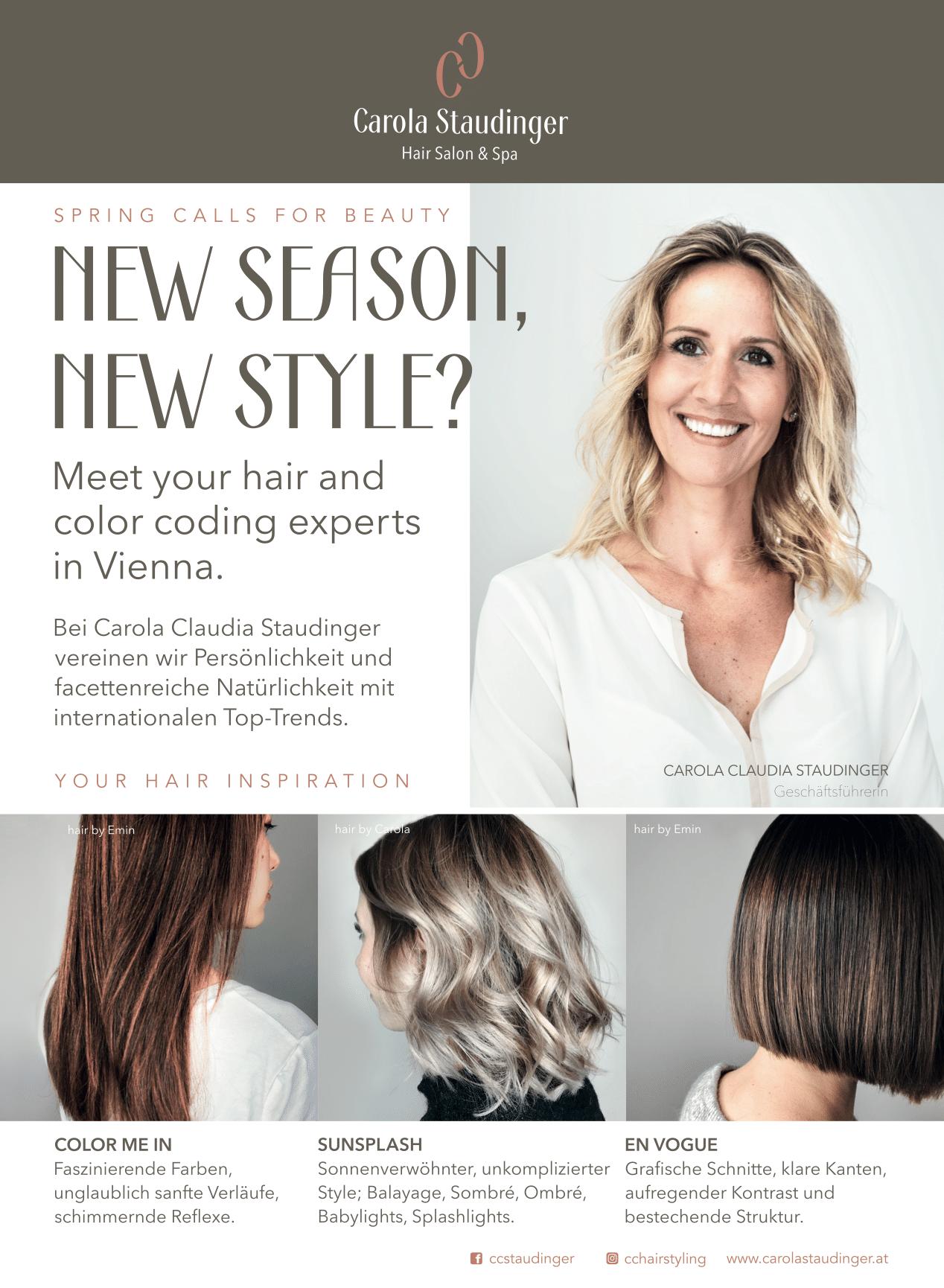 Carola Claudia Staudinger Hair Salon & Spa Spring calls for beauty. Bei Carola Claudia Staudinger vereinen wir Persönlichkeit und facettenreiche Natürlichkeit mit internationalen Top-Trends.