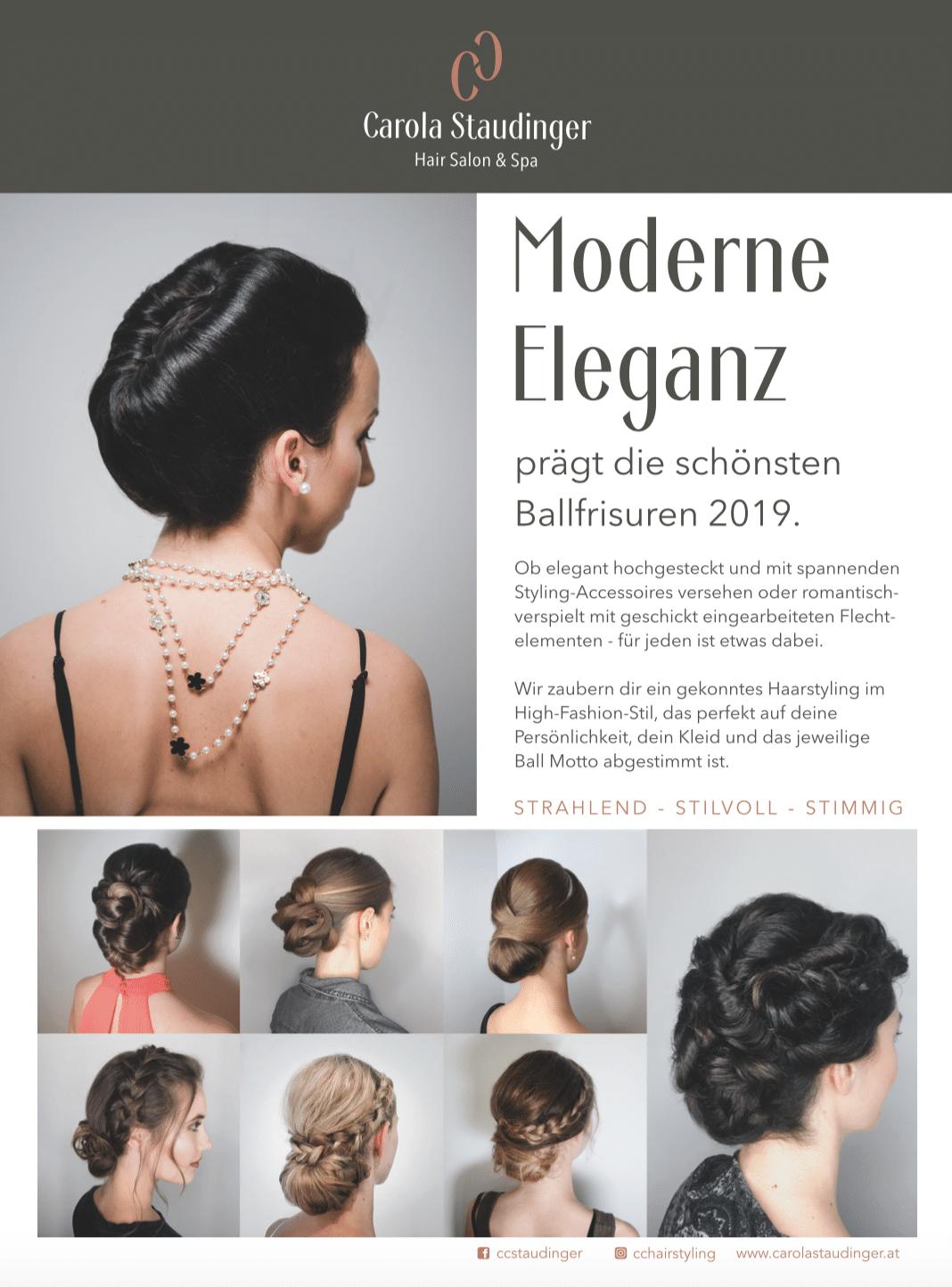 Carola Claudia Staudinger Hair Salon & Spa prägt die schönsten Ballfrisuren 2019. Ob elegant hochgesteckt und mit spannenden Styling-Accessoires versehen oder romantisch-verspielt mit geschickt eingearbeiteten Flechtelementen - für jeden ist etwas dabei.